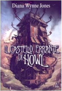 Il castello errante di Howl (Il castello errante di Howl, #1) - Diana Wynne Jones