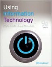 Using Information Technology: Complete Version - Brian Williams, Stacey C. Sawyer