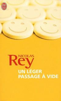 Un Léger Passage à Vide - Nicolas Rey