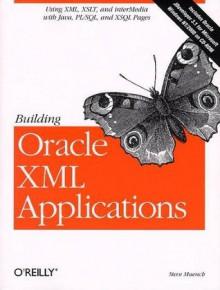 Building Oracle XML Applications - Steve Muench