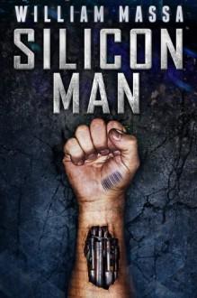 Silicon Man - William Massa