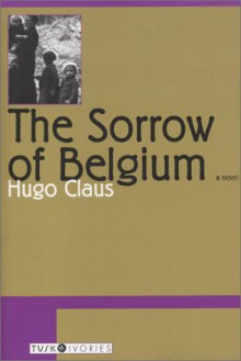 The Sorrow of Belgium (Tusk Ivories) - Hugo Claus