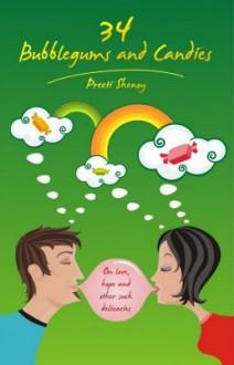 34 Bubblegums and Candies - Preeti Shenoy
