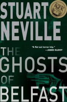 The Ghosts of Belfast - Stuart Neville