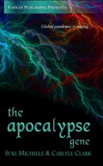 The Apocalypse Gene - Suki Michelle, Carlyle Clark