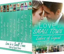 LOVE in a Small Town (Ladies of Legend Boxed Set) - Janet Eaves, Magdalena Scott, Jan Scarbrough, Maddie James