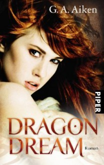 Dragon Dream - G.A. Aiken, Karen Gerwig