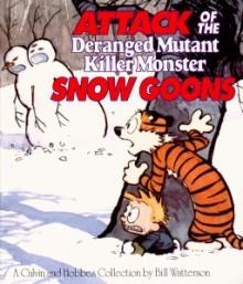 Attack Of The Deranged Mutant Killer Mmonster Snow Goons - Bill Watterson