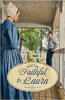 Faithful to Laura - Kathleen Fuller
