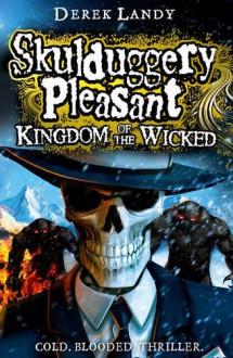 Kingdom of the Wicked - Derek Landy
