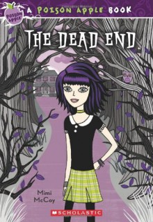 The Dead End (Turtleback School & Library Binding Edition) (Poison Apple Books (Pb)) - Mimi McCoy