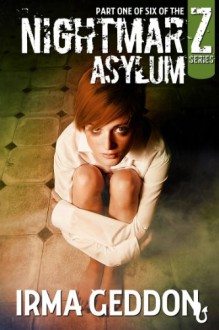NightmarZ: Asylum - Irma Geddon