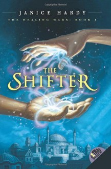 The Shifter (The Healing Wars, #1) - Janice Hardy