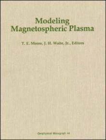 Modeling Magnetospheric Plasma - T.W. Moorehead
