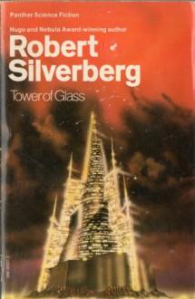 Tower Of Glass - Robert Silverberg