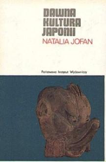 Dawna kultura Japonii - Natalia Jofan