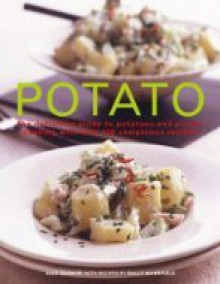 Potato: The Definitive Guide To Potatoes And Potato Cooking - Alex Barker, Sally Mansfield