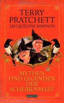 Mythen und Legenden der Scheibenwelt - Terry Pratchett, Jaqueline Simpson, Gerald Jung