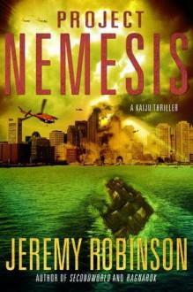 Project Nemesis (A Kaiju Thriller) - Jeremy Robinson,Matt Frank
