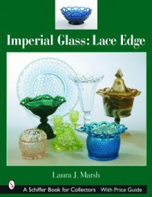 Imperial Glass: Lace Edge - Laura J. Marsh