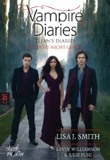 The Vampire Diaries - Stefan's Diaries - Rache ist nicht (The Vampire Diaries,# 3) - L.J. Smith