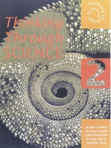 Thinking Through Science Year 8 Pupil's Book 2 (Bk. 2) - Arthur Cheney, Chris Harrison, Howard Flavell
