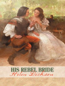 His Rebel Bride - Helen Dickson