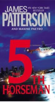The 5th Horseman (Women's Murder Club #5) - James Patterson, Maxine Paetro