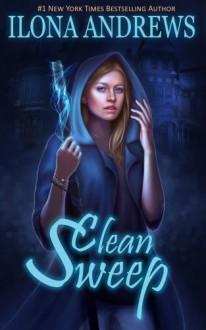 Clean Sweep - Ilona Andrews