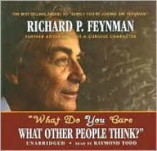 What Do You Care What Other People Think? (Library Edition) - Richard P. Feynman