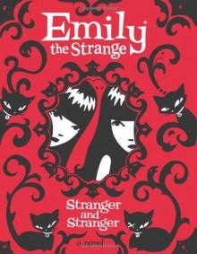 Emily the Strange: Stranger and Stranger - Rob Reger;Jessica Gruner