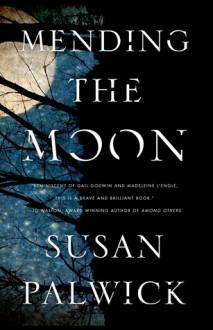 Mending the Moon - Susan Palwick