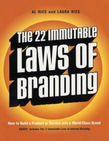The 22 Immutable Laws of Branding - Al Ries,Laura Ries