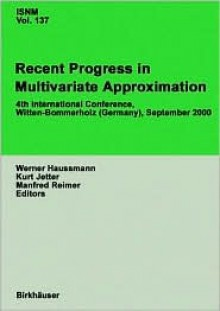 Recent Progress in Multivariate Approximation: 4th International Conference, Witten-Bommerholz, September 2000 - Werner Haussmann