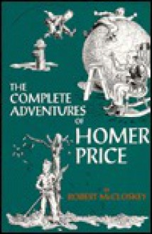 The Complete Adventures of Homer Price - Robert McCloskey