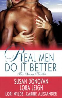 Real Men Do It Better - Lora Leigh, Susan Donovan, Lori Wilde, Carrie Alexander