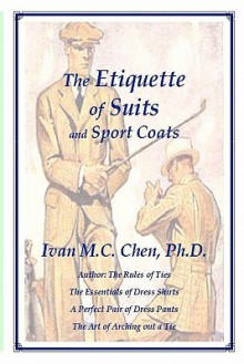 The Etiquette of Suits and Sport Coats - Ivan M.C. Chen