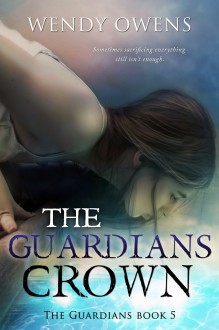 The Guardians Crown (The Guardians #5) - Wendy Owens