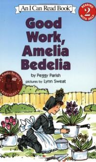 Good Work, Amelia Bedelia - Peggy Parish, Lynn Sweat