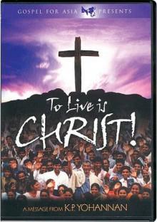 To Live Is Christ! - K.P. Yohannan