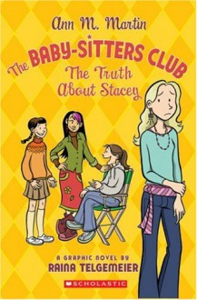 The Baby-Sitters Club: The Truth About Stacey - Ann M. Martin, Raina Telgemeier