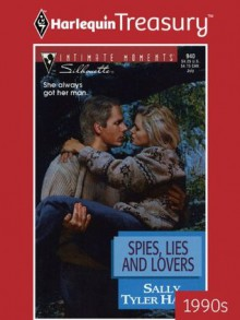 Spies, Lies and Lovers (Silhouette Intimate Moments) - Sally Tyler Hayes
