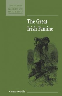The Great Irish Famine - Cormac O. Grada