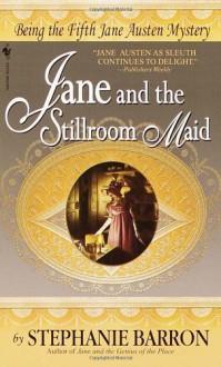 Jane and the Stillroom Maid - Stephanie Barron