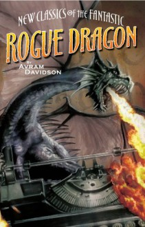 Rogue Dragon - Avram Davidson, J.K. Woodward