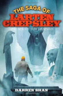 Palace of the Damned (The Saga of Larten Crepsley) - Darren Shan