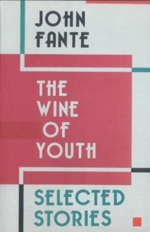 The Wine of Youth - John Fante