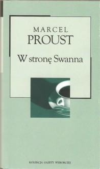 W stronę Swanna (W poszukiwaniu straconego czasu, #1) - Marcel Proust, Tadeusz Żeleński (Boy)