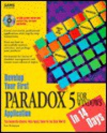 Develop Your First Paradox 5 For Windows Application In 14 Days - Lee Atkinson