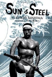 Sun and Steel (Paperback) - Yukio Mishima, John Bester